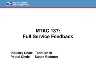 MTAC 137: Full Service Feedback