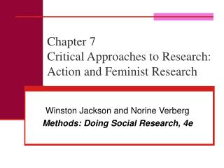 Chapter 7 Critical Approaches to Research: Action and Feminist Research