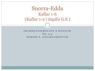 Snorra-Edda Kaflar 1-6 (Kaflar 1-2 � �tg�fu G.S.)