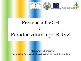 Prevencia KVCH  a  Poradne zdravia pri RÚVZ