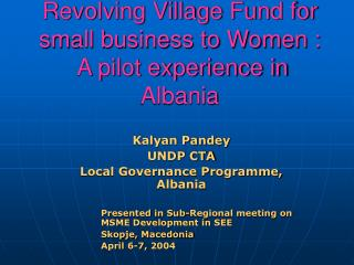 Revolving Village Fund for small business to Women :  A pilot experience in Albania