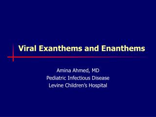 Viral Exanthems and Enanthems