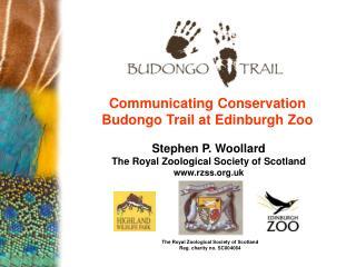 Stephen P. Woollard The Royal Zoological Society of Scotland rzss.uk