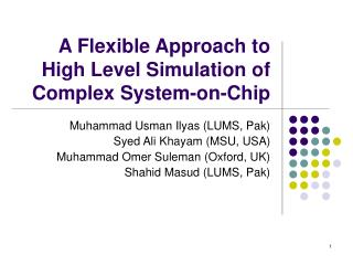 A Flexible Approach to High Level Simulation of Complex System-on-Chip
