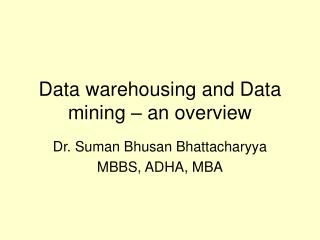 Data warehousing and Data mining – an overview