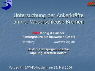 Untersuchung der Ankerkräfte an der Weserschleuse Bremen