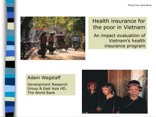 Adam Wagstaff Development Research Group & East Asia HD, The World Bank