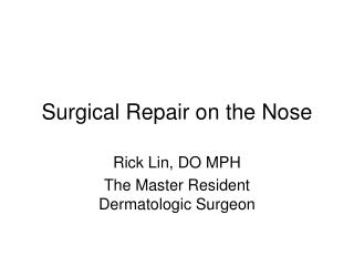 Surgical Repair on the Nose
