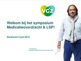 Welkom bij het symposium Medicatieoverdracht & LSP!