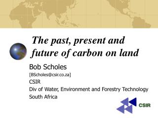 The past, present and future of carbon on land