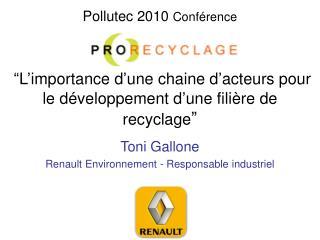 Toni Gallone Renault Environnement - Responsable industriel
