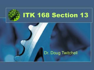 ITK 168 Section 13