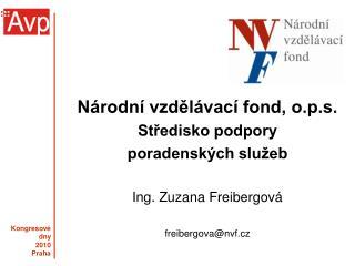 Národní vzdělávací fond, o.p.s. Středisko podpory poradenských služeb Ing. Zuzana Freibergová