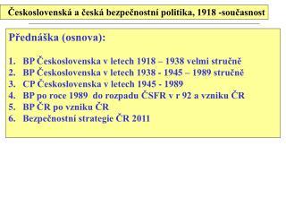 Československá a česká bezpečnostní politika, 1918 -současnost