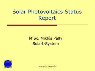 Solar Photovoltaics Status Report