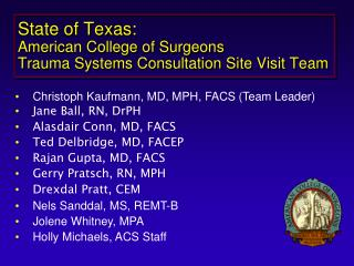 State of Texas: American College of Surgeons   Trauma Systems Consultation Site Visit Team