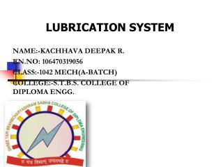 NAME:-KACHHAVA DEEPAK R. EN.NO: 106470319056 CLASS:-1042 MECH(A-BATCH)