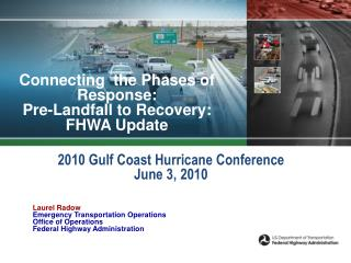 Connecting  the Phases of Response:  Pre-Landfall to Recovery: FHWA Update