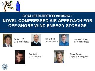 GOALI/EFRI-RESTOR  #1038294  : Novel  Compressed Air Approach for Off-Shore Wind Energy Storage
