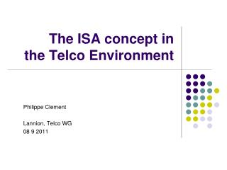 The ISA concept in the Telco Environment