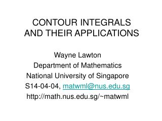CONTOUR INTEGRALS  AND THEIR APPLICATIONS