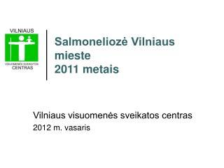 Salmoneliozė Vilniaus mieste 2011 metais