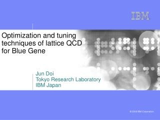 Optimization and tuning techniques of lattice QCD for Blue Gene