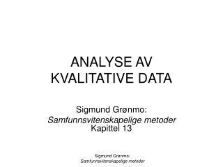 ANALYSE AV  KVALITATIVE DATA