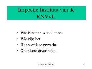 Inspectie Instituut van de KNVvL.