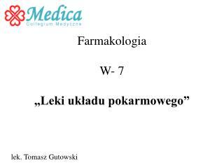 """Farmakologia  W- 7 """"Leki układu pokarmowego"""""""