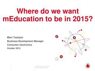 Where do we want  mEducation to be in 2015?