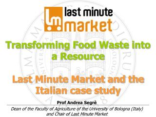 Food Waste and the Last Minute Market experience