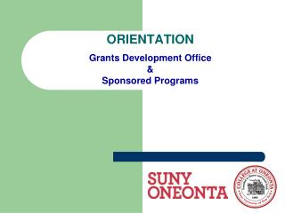 ORIENTATION Grants Development Office & Sponsored Programs