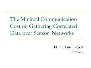 The Minimal Communication Cost of Gathering Correlated Data over Sensor  Networks