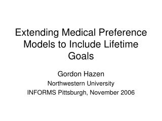 Extending Medical Preference Models to Include Lifetime Goals