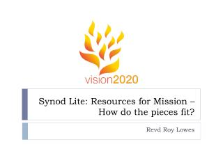 Synod  Lite : Resources for Mission – How do the pieces fit?
