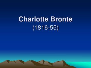 Charlotte Bronte  1816-55