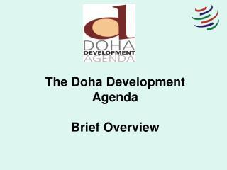 The Doha Development Agenda   Brief Overview