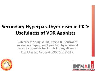 Secondary Hyperparathyroidism in CKD: Usefulness of VDR Agonists