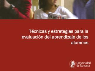 Técnicas y estrategias para la evaluación del aprendizaje de los alumnos