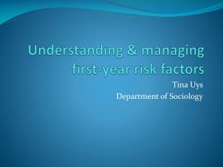 Understanding & managing first-year risk factors
