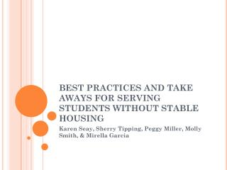 BEST PRACTICES AND TAKE AWAYS FOR SERVING STUDENTS WITHOUT STABLE HOUSING
