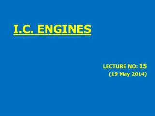 I.C. ENGINES