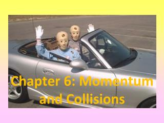 Chapter 6: Momentum  and Collisions