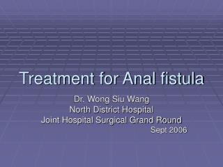 Treatment for Anal fistula
