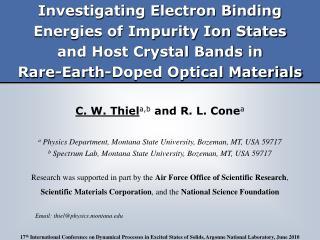 C.W.Thiel a,b  and R.L.Cone a