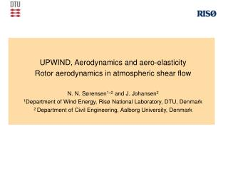 UPWIND, Aerodynamics and aero-elasticity  Rotor aerodynamics in atmospheric shear flow