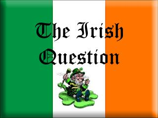The Irish Question