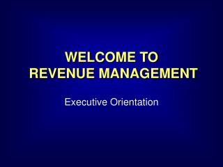 WELCOME TO  REVENUE MANAGEMENT