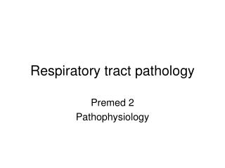 Respiratory tract pathology
